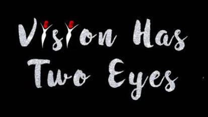 Vision Has Two Eyes